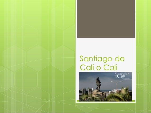 Santiago de Cali o Cali