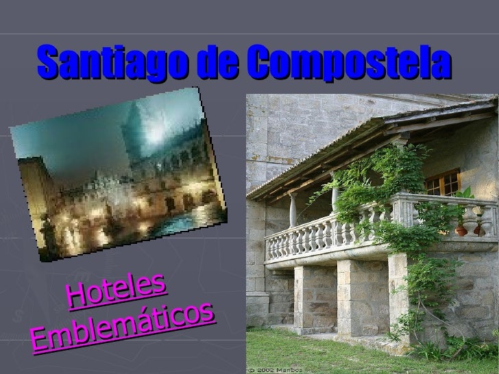 Santiago de Compostela   Hoteles Emblemáticos