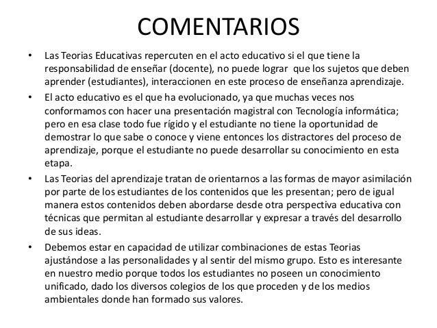 COMENTARIOS • La teoría de Conectivismo nos lleva a los métodos más sencillos donde nos concentramos en desarrollar el con...