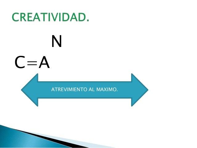 NC=AATREVIMIENTO AL MAXIMO.