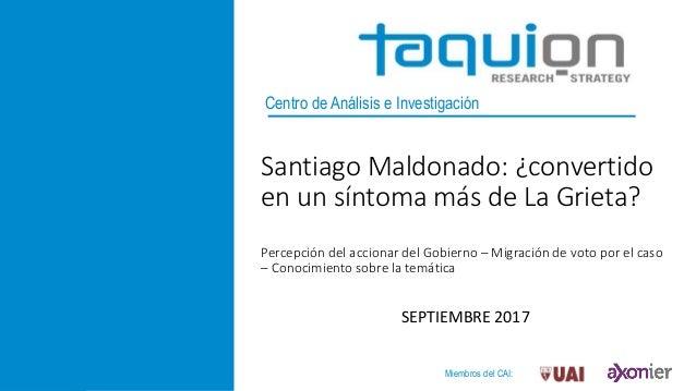 Miembros del CAI: Centro de Análisis e Investigación Santiago Maldonado: ¿convertido en un síntoma más de La Grieta? Perce...