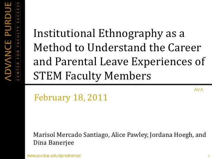 Institutional Ethnography as a Method to Understand the Career and Parental Leave Experiences of STEM Faculty Members<br /...