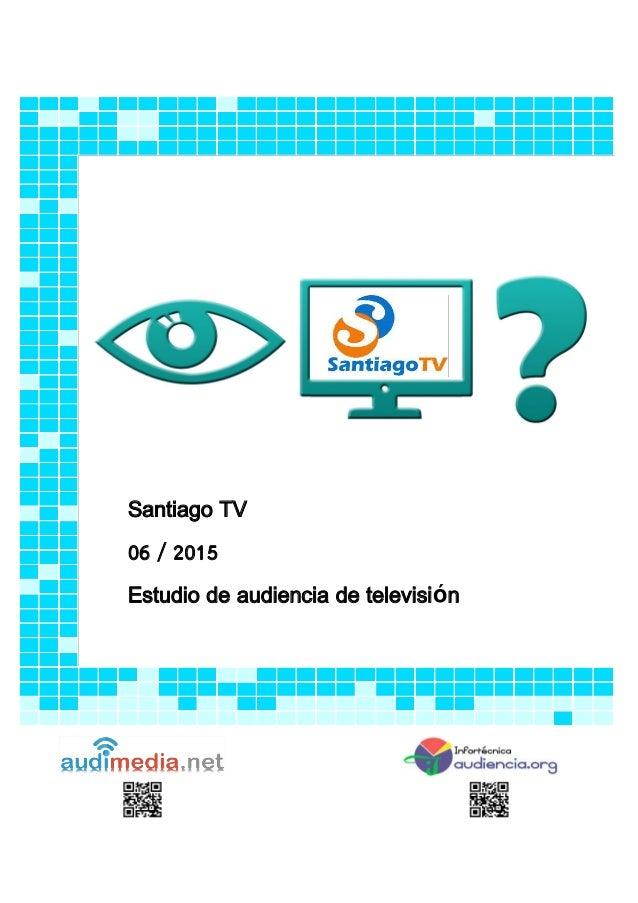 Santiago TV 06 / 2015 Estudio de audiencia de televisión