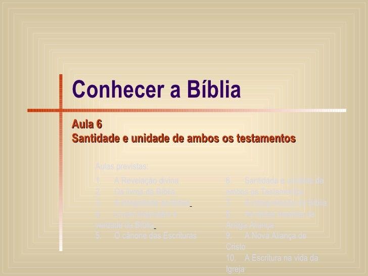 Conhecer a Bíblia Aula 6 Santidade e unidade de ambos os testamentos