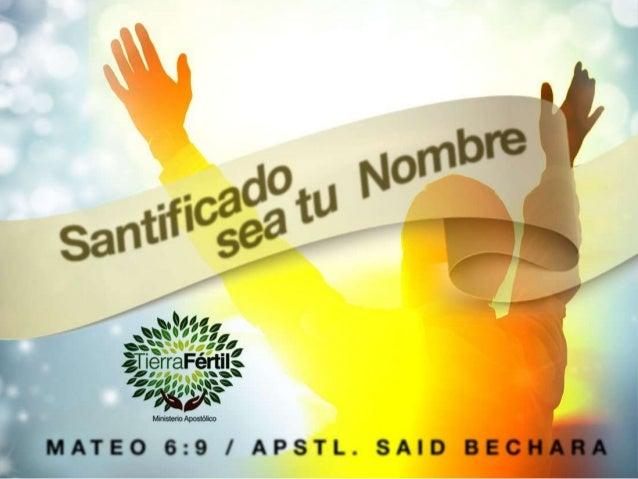 """POR ESO, USTEDES DEBEN ORAR ASÍ: """"PADRE NUESTRO, QUE ESTÁS EN LOS CIELOS, SANTIFICADO SEA TU NOMBRE."""" (MATEO 6:9 RVC)"""