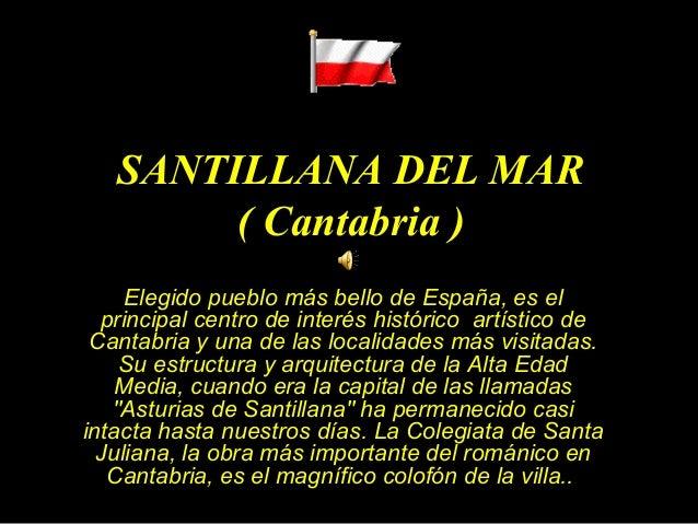 SANTILLANA DEL MAR ( Cantabria ) Elegido pueblo más bello de España, es el principal centro de interés histórico artístico...