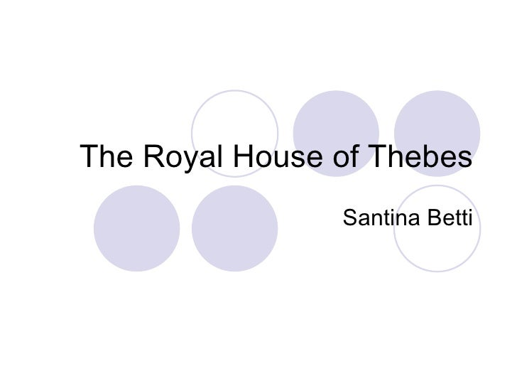 The Royal House of Thebes Santina Betti