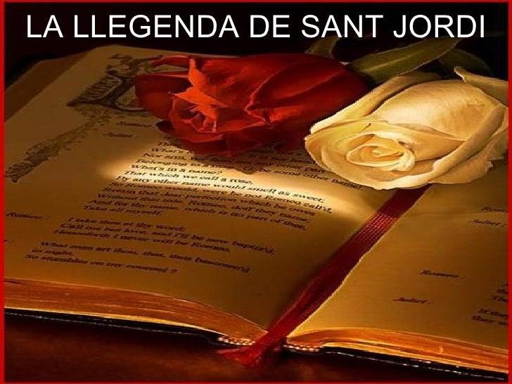 LA LLEGENDA DE SANT JORDI           Haga clic para modificar el estilo de subtítulo del patrón10/04/12