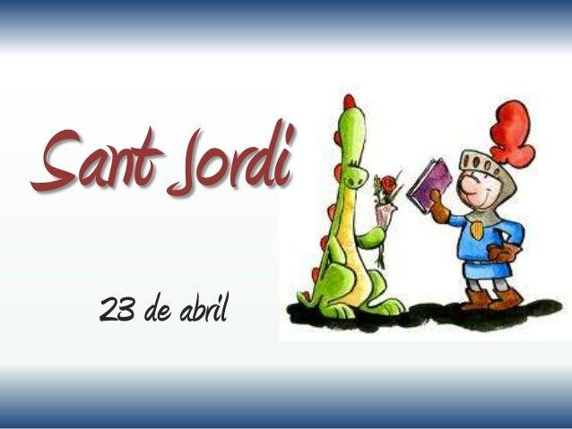 Sant Jordi 23 de abril