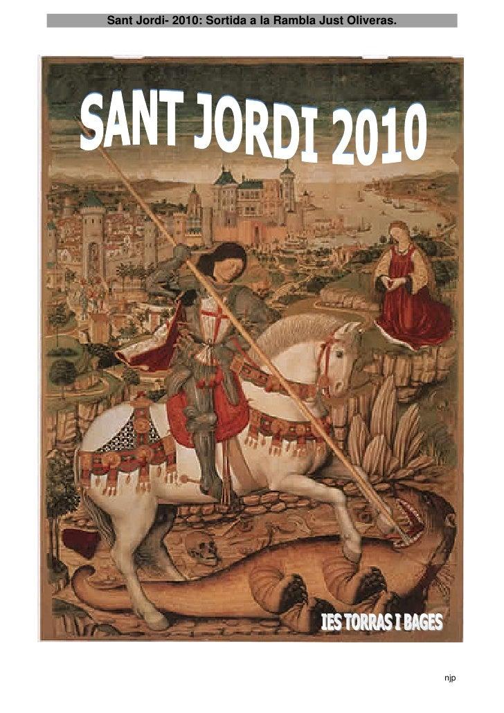 Sant Jordi- 2010: Sortida a la Rambla Just Oliveras.     1.                                                               ...