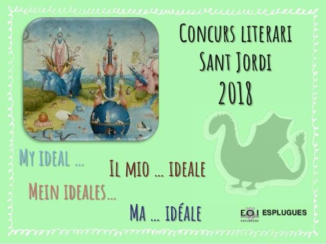Mein ideales… My ideal … ESPLUGUES Ma … idéale Il mio … ideale Concurs literari Sant Jordi 2018