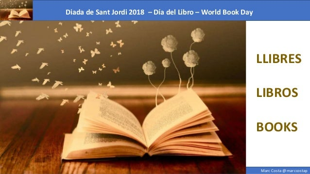 Diada de Sant Jordi 2018 – Día del Libro – World Book Day Marc Costa @marccostap LLIBRES LIBROS BOOKS
