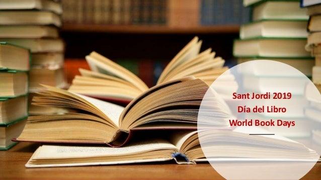 Sant Jordi – Día del libro – World Book Day Sant Jordi 2019 Día del Libro World Book Days