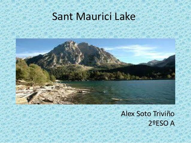 Sant Maurici Lake              Alex Soto Triviño                      2ºESO A