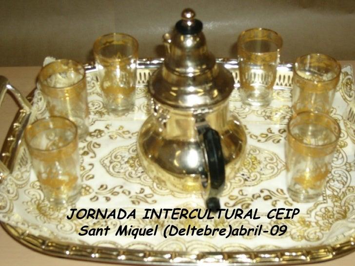 JORNADA INTERCULTURAL CEIP Sant Miquel (Deltebre)abril-09