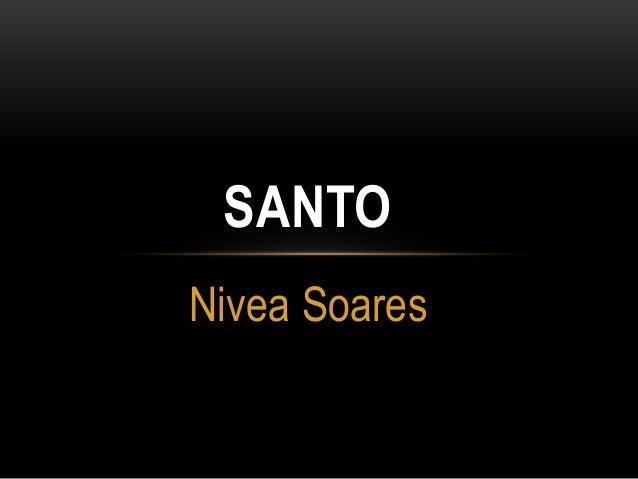 Nivea Soares SANTO