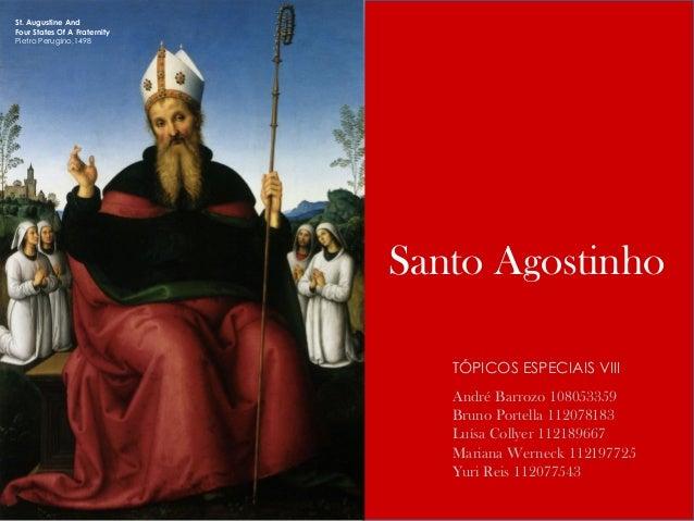 Santo Agostinho St. Augustine And Four States Of A Fraternity Pietro Perugino,1498 André Barrozo 108053359 Bruno Portella ...