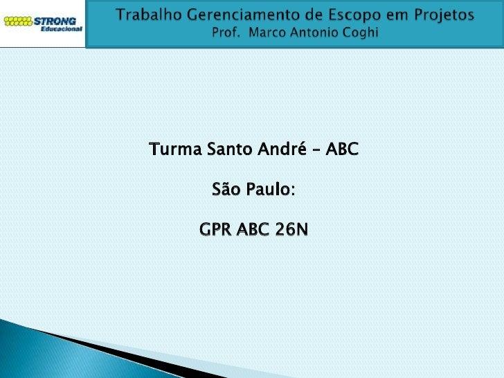 Turma Santo André – ABC      São Paulo:     GPR ABC 26N
