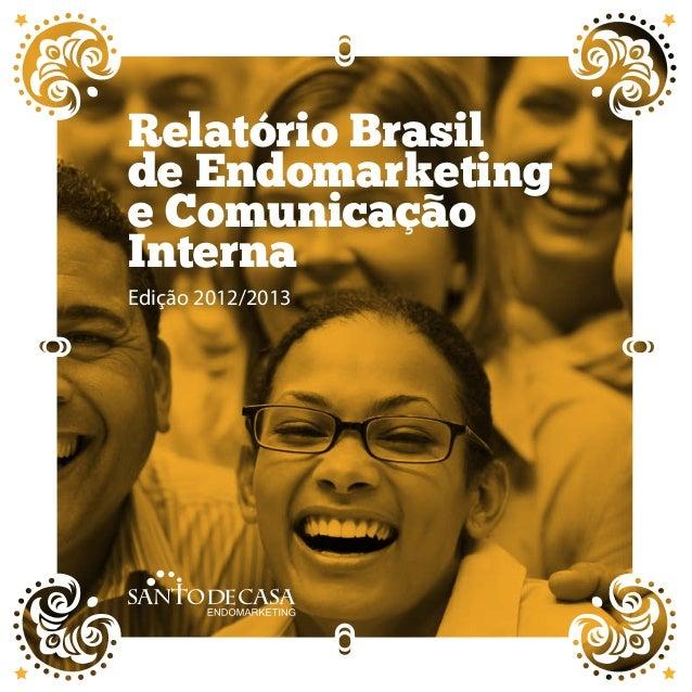 Relatório Brasil  de Endomarketing  e Comunicação  Interna  Edição 2012/2013