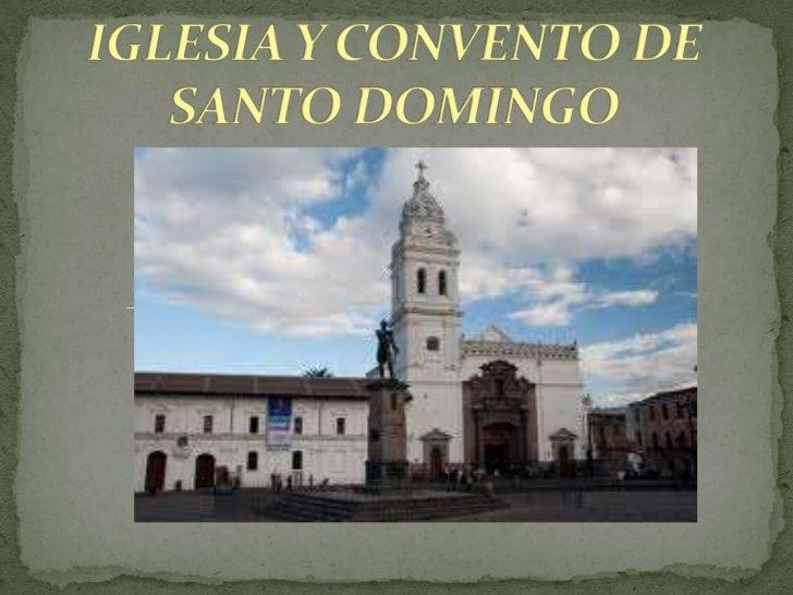 IGLESIA Y CONVENTO DE SANTO DOMINGO<br />