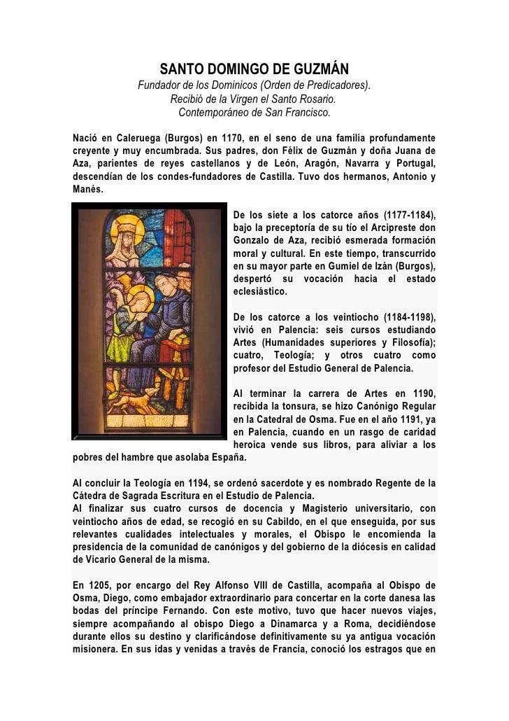 SANTO DOMINGO DE GUZMÁN               Fundador de los Dominicos (Orden de Predicadores).                     Recibió de la...