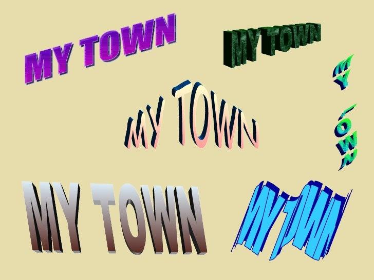 MY TOWN MY TOWN MY TOWN MY TOWN MY TOWN MY TOWN