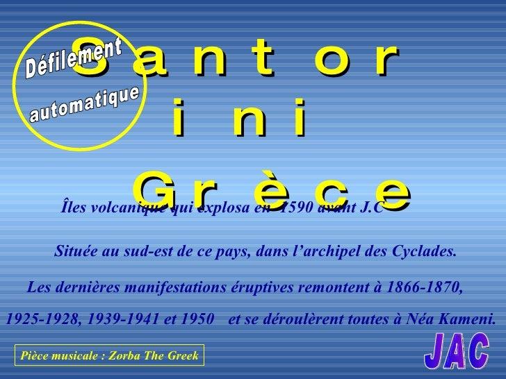 <ul><li>Santorini </li></ul><ul><li>Grèce </li></ul>Îles volcanique qui explosa en  1590 avant J.C Située au sud-est de ce...
