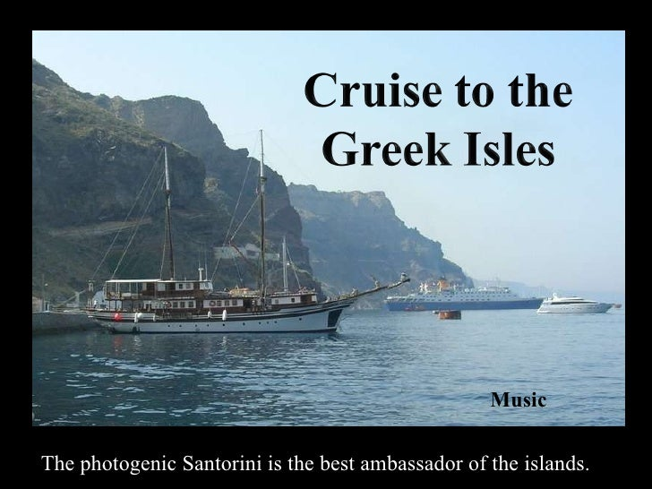 The photogenic Santorini is the best ambassador of the islands. Music
