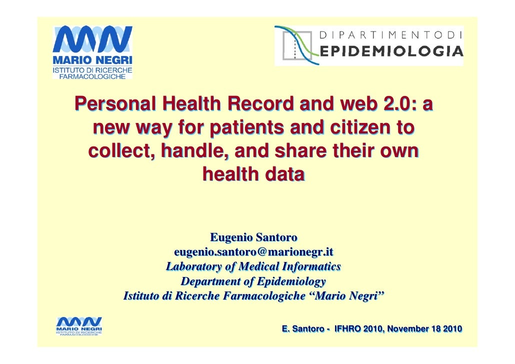 Personal Health Record and web 2.0: a  new way for patients and citizen to collect, handle, and share their own           ...