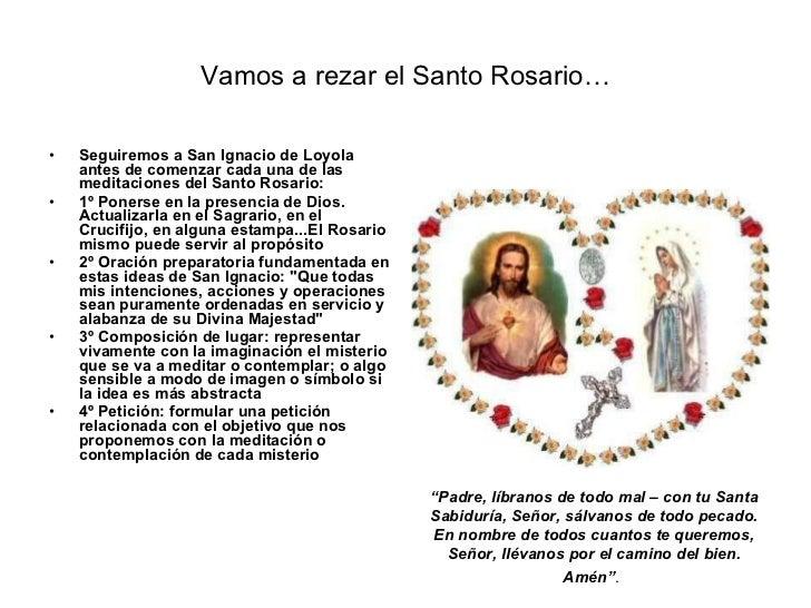 Vamos a rezar el Santo Rosario… <ul><li>Seguiremos a San Ignacio de Loyola antes de comenzar cada una de las meditaciones ...