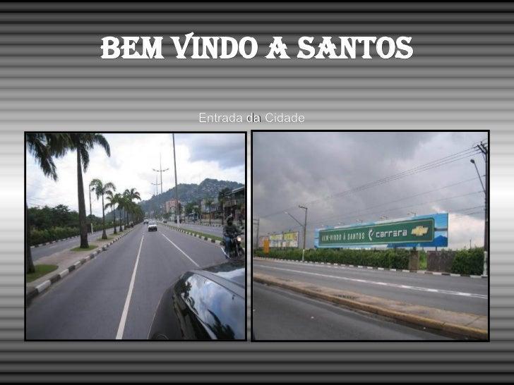 Bem vindo a Santos Entrada da Cidade