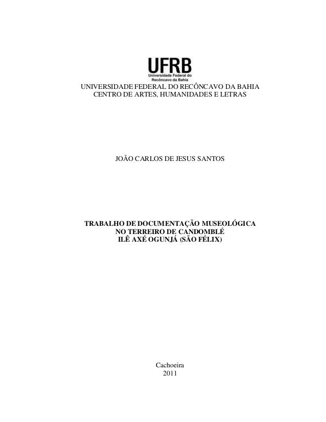 UNIVERSIDADE FEDERAL DO RECÔNCAVO DA BAHIA CENTRO DE ARTES, HUMANIDADES E LETRAS JOÃO CARLOS DE JESUS SANTOS TRABALHO DE D...