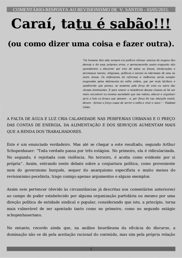 COMENTÁRIO-RESPOSTA AO REVISIONISMO DE V. SANTOS - 03/05/2015. Caraí, taCaraí, tatu é sabão!!!tu é sabão!!! (ou como dizer...