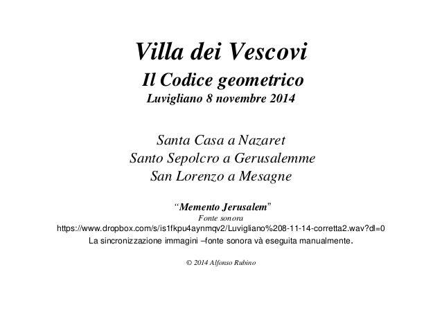 Villa dei Vescovi  Il Codice geometrico  Luvigliano 8 novembre 2014  Santa Casa a Nazaret  Santo Sepolcro a Gerusalemme  S...