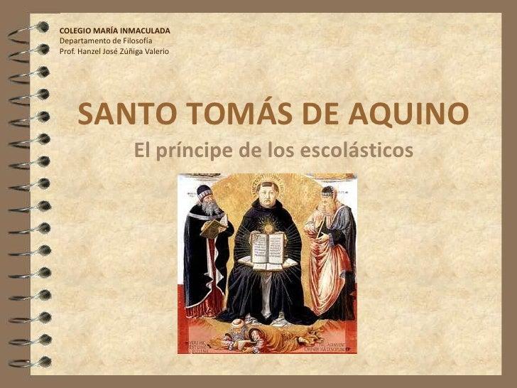 COLEGIO MARÍA INMACULADA<br />Departamento de Filosofía<br />Prof. Hanzel José Zúñiga Valerio<br />SANTO TOMÁS DE AQUINO<b...