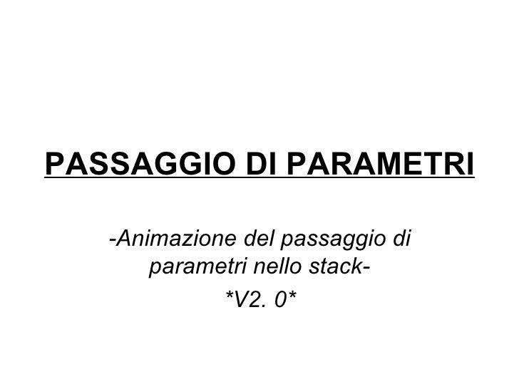 PASSAGGIO DI PARAMETRI -Animazione del passaggio di parametri nello stack- *V2. 0*