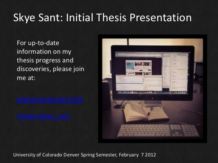 Skye Sant: Initial Thesis Presentation For up-to-date information on my thesis progress and discoveries, please join me at...
