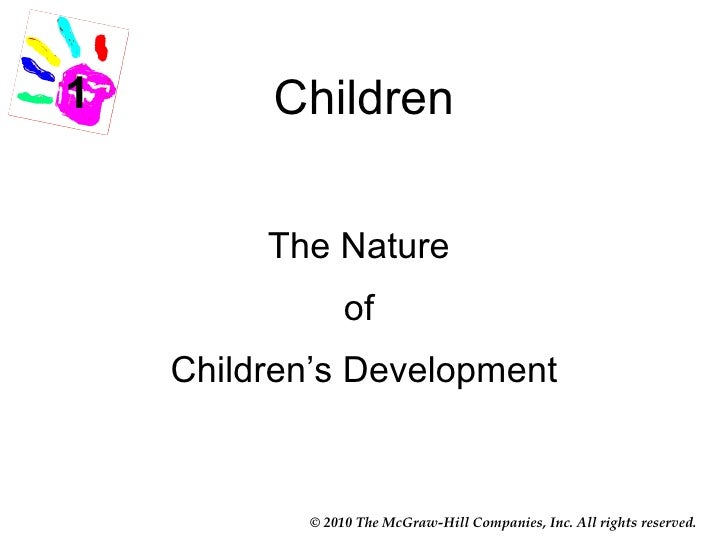 1        Children         The Nature                of    Children's Development           © 2010 The McGraw-Hill Companie...