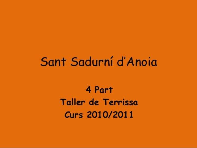 Sant Sadurní d'Anoia 4 Part Taller de Terrissa Curs 2010/2011