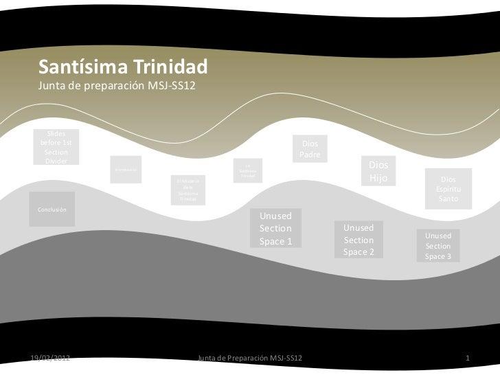 Santísima Trinidad  Junta de preparación MSJ-SS12    Slides  before 1st                                                   ...