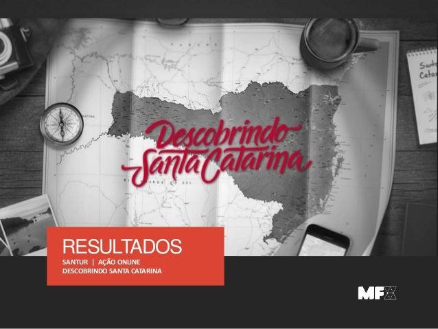 RESULTADOS SANTUR | AÇÃO ONLINE DESCOBRINDO SANTA CATARINA