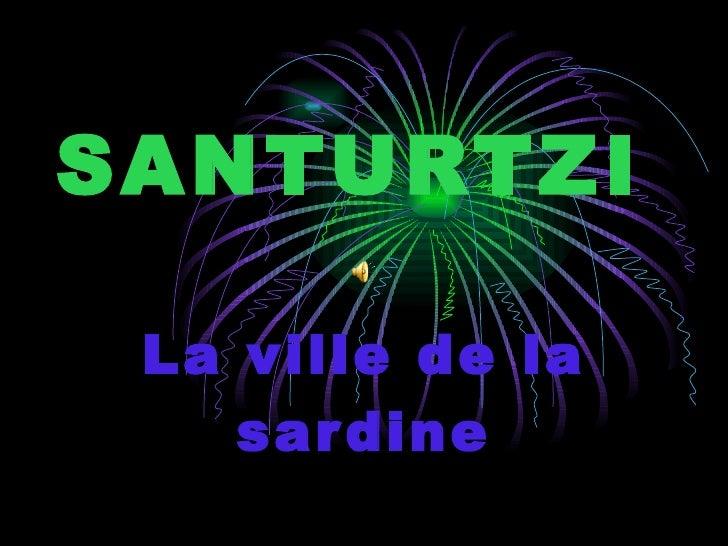 SANTURTZI La ville de la sardine