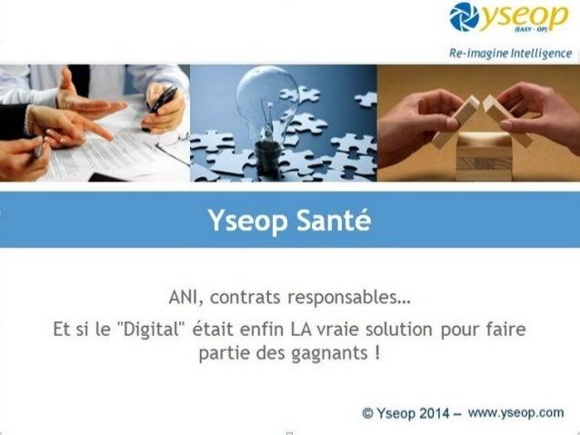 """Yseop Santé  ANI, contrats responsables…  Et si le """"Digital"""" était enfin LA vraie solution pour faire  partie des gagnants..."""