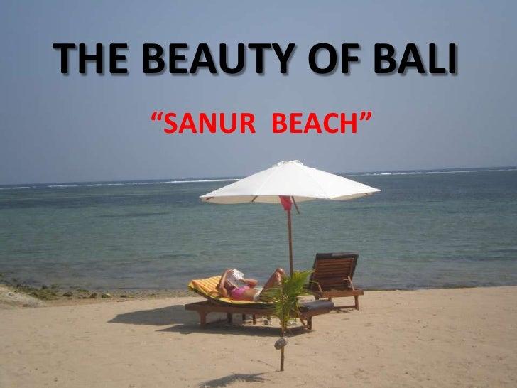 """THE BEAUTY OF BALI<br />""""SANUR  BEACH""""<br />"""