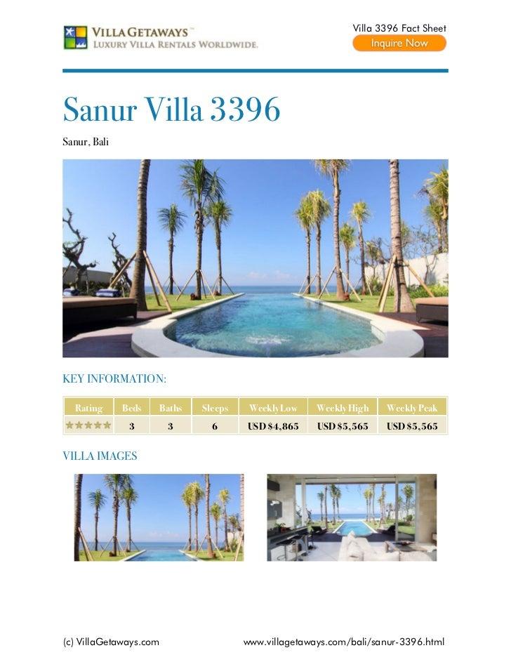 Villa 3396 Fact SheetSanur Villa 3396Sanur, BaliKEY INFORMATION:  Rating      Beds   Baths   Sleeps    Weekly Low    Weekl...