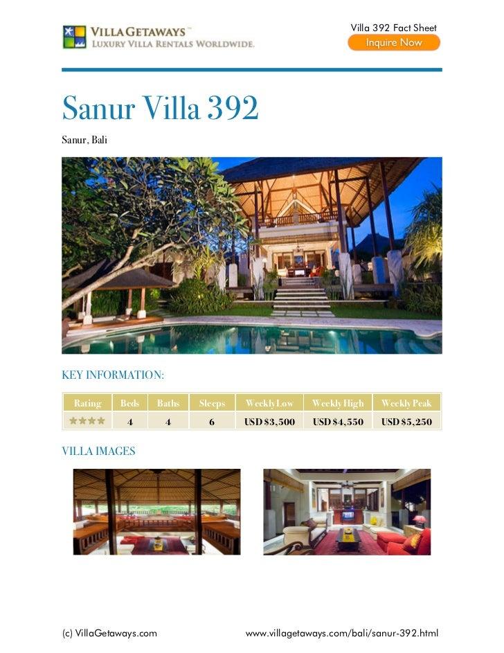 Villa 392 Fact SheetSanur Villa 392Sanur, BaliKEY INFORMATION:  Rating      Beds   Baths   Sleeps   Weekly Low    Weekly H...