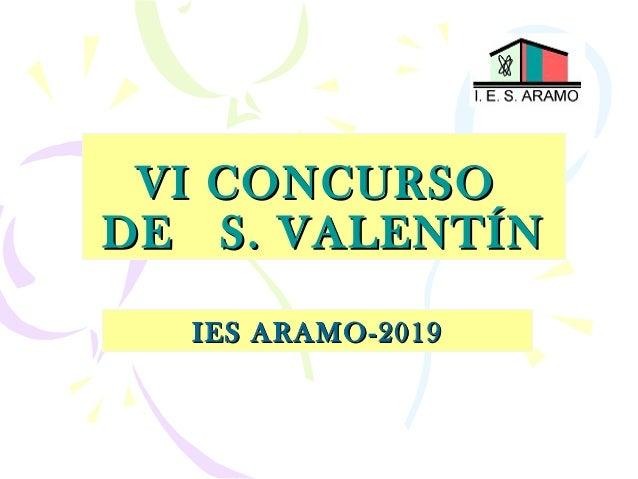 VI CONCURSOVI CONCURSO DE S. VALENT�NDE S. VALENT�N IES ARAMO-2019IES ARAMO-2019