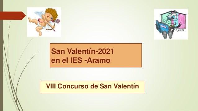 San Valentín-2021 en el IES -Aramo VIII Concurso de San Valentín