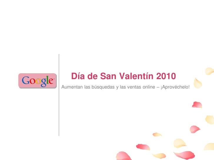 Día de San Valentín 2010 Aumentan las búsquedas y las ventas online – ¡Aprovéchelo!                                       ...