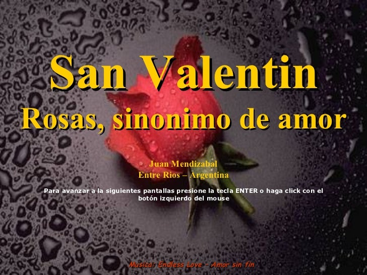 San Valentin Rosas, sinonimo de amor Juan Mendizabal Entre Rios – Argentina Para avanzar a la siguientes pantallas presion...
